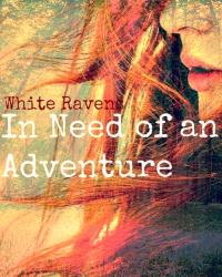 need of adventure