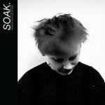 Soak - 'Before we forgot how to dream'